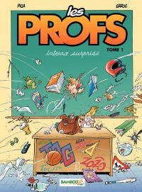 Les Profs - Tome 1 - Interro surprise | Erroc, . Auteur