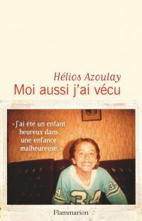 Moi aussi j'ai vécu | Azoulay, Hélios (1975-....). Auteur
