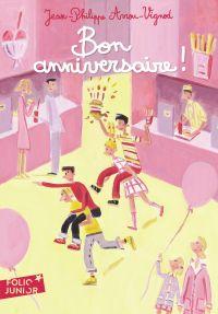 Bon anniversaire ! | Arrou-Vignod, Jean-Philippe. Auteur
