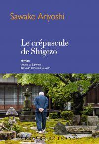 Le crépuscule de Shigezo | Ariyoshi, Sawako. Auteur