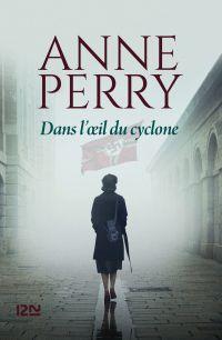 Dans l'œil du cyclone | PERRY, Anne. Auteur