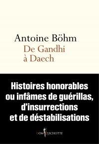 De Gandhi à Daech. Histoire...