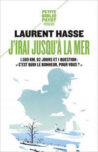 J'irai jusqu'à la mer | Hasse, Laurent (1970-....). Auteur