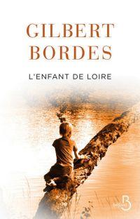 L'enfant de Loire | BORDES, Gilbert. Auteur