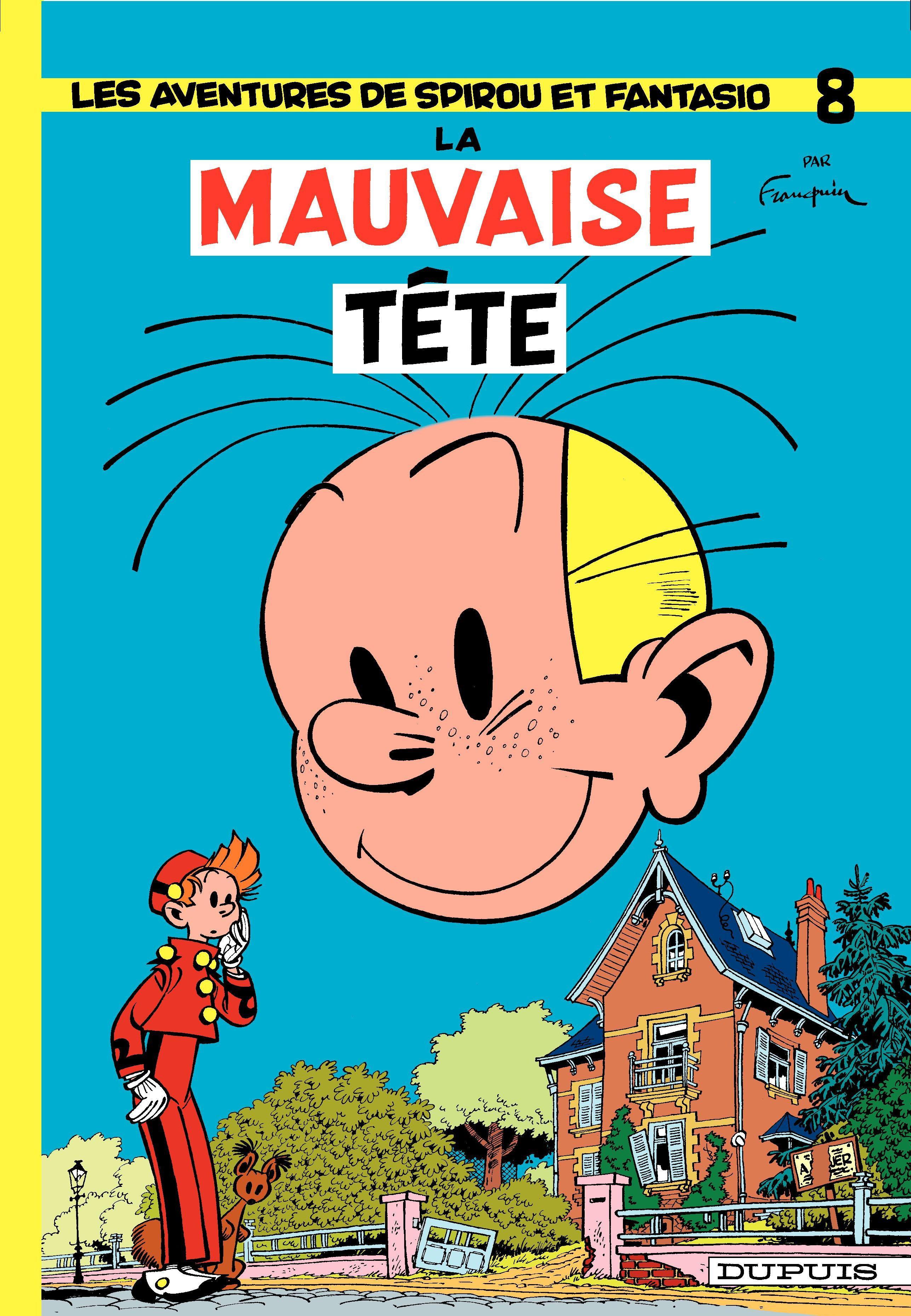 Spirou et Fantasio - Tome 8 - LA MAUVAISE TETE