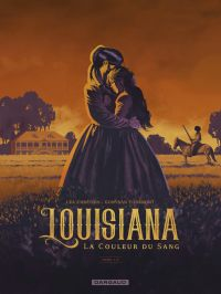 Louisiana - Tome 1 - La couleur du sang