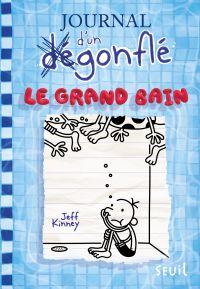 Le Grand Bain. Journal d'un dégonflé, tome 15 | Kinney, Jeff. Auteur
