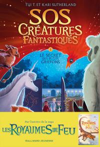 SOS Créatures fantastiques (Tome 1) - Le Secret des petits griffons | Sutherland, Tui