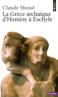 La Grèce archaïque d'Homère...