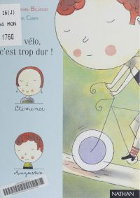 Le Vélo, c'est trop dur !