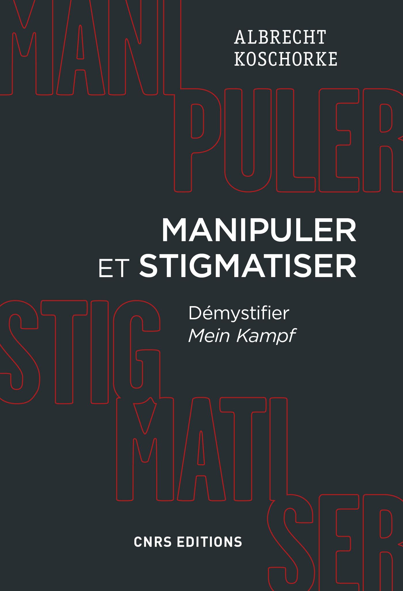 Manipuler et stigmatiser. D...
