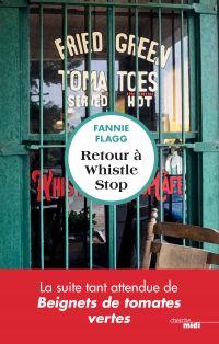 Retour à Whistle Stop | FLAGG, Fannie. Auteur