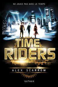 Time Riders - Tome 1 | Scarrow, Alex (1966-....). Auteur