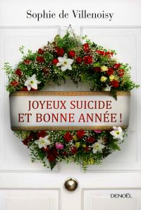 Joyeux suicide et bonne année ! | Villenoisy, Sophie de