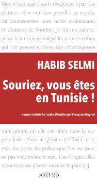 Souriez, vous êtes en Tunisie ! | Selmi, Habib (1951-....). Auteur