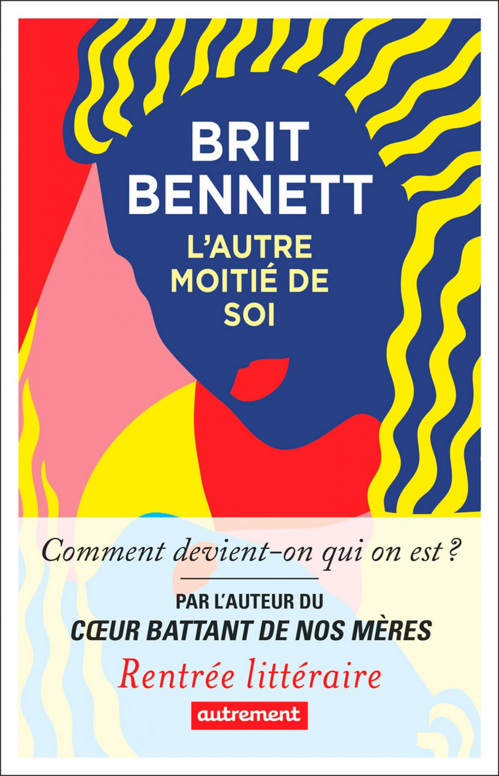 L'Autre Moitié de soi | Bennett, Brit. Auteur