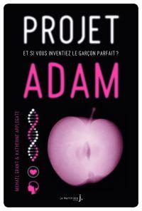 Projet Adam. et si vous inventiez le garçon parfait ?