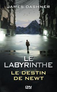 Le Labyrinthe : Le destin de Newt | Dashner, James