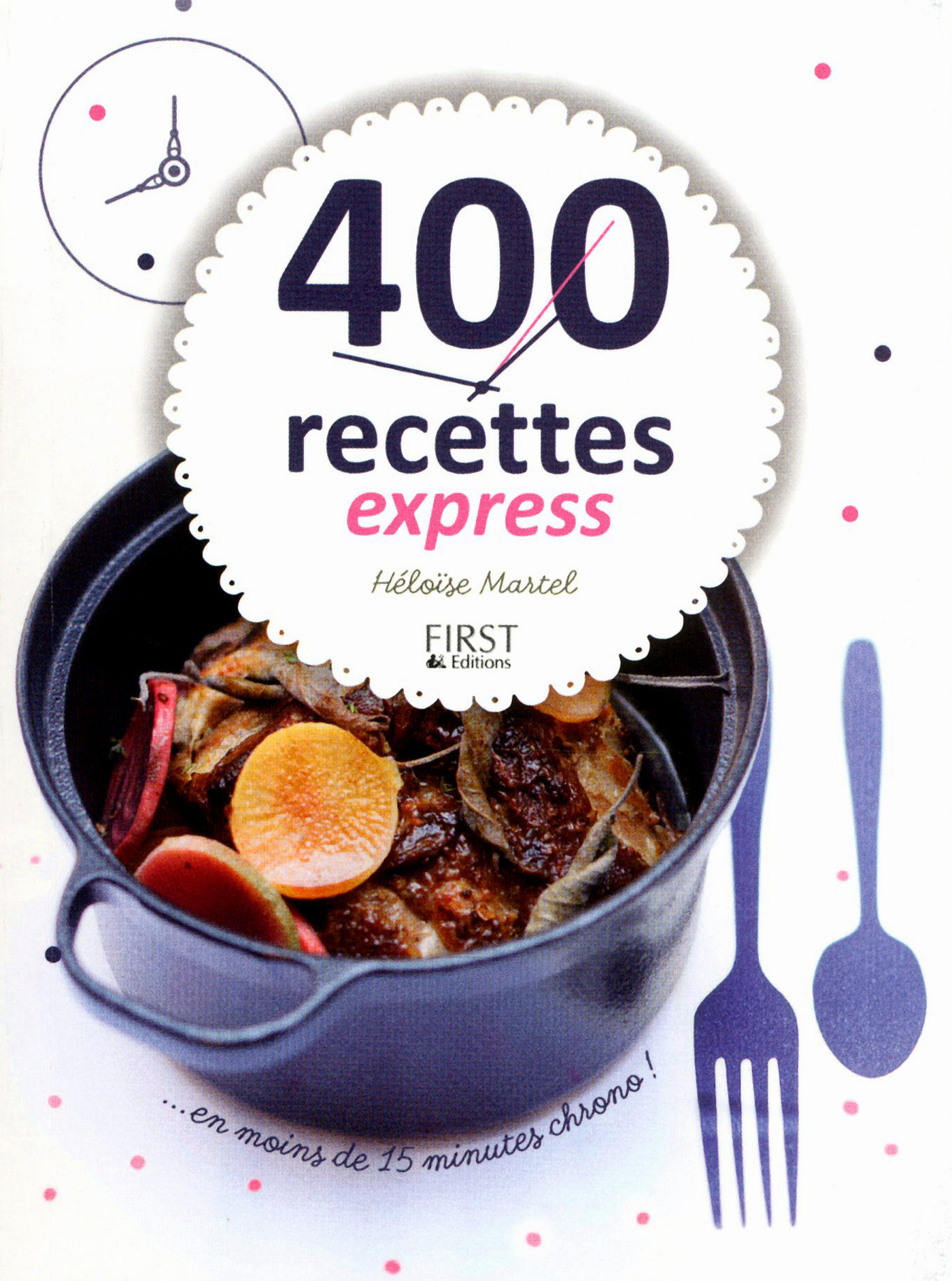 400 recettes express en moins de 15 minutes chrono