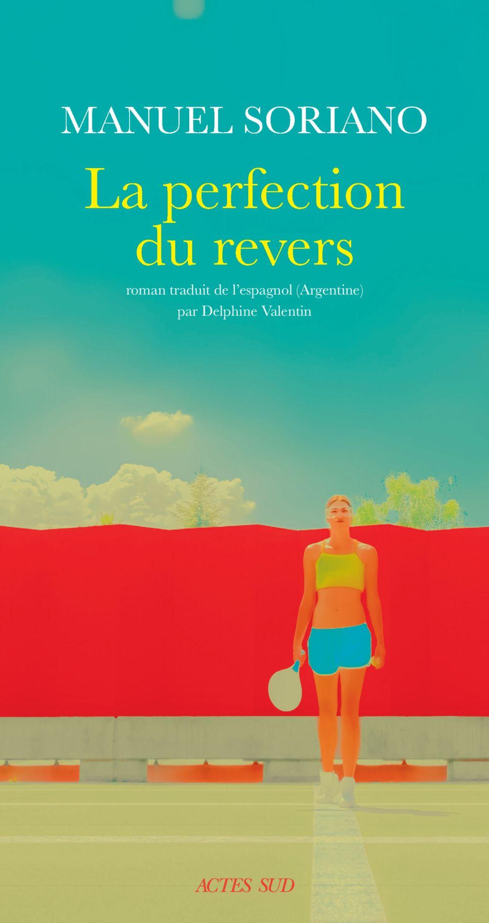 La Perfection du revers | Soriano, Manuel (1977-....). Auteur