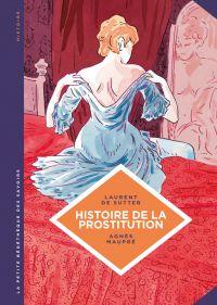 La petite Bédéthèque des Savoirs - Tome 10 - Histoire de la prostitution. De Babylone à nos jours. | De Sutter, Laurent (1977-....). Auteur