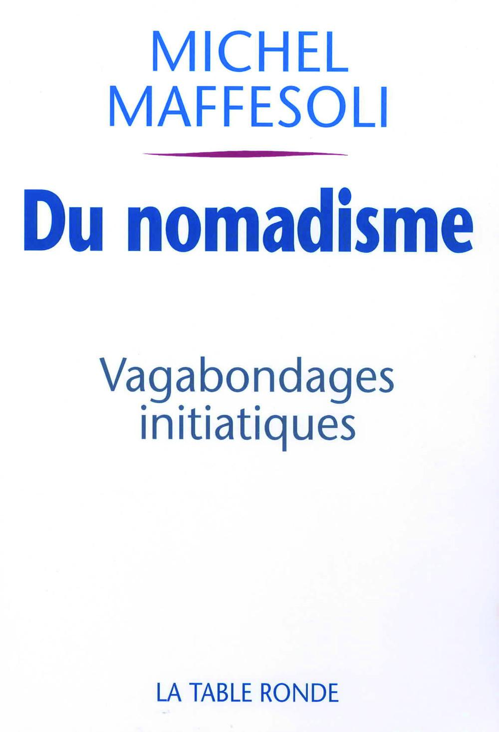 Du nomadisme, Vagabondages initiatiques