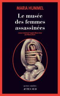 Le Musée des femmes assassinées | Hummel, Maria. Auteur