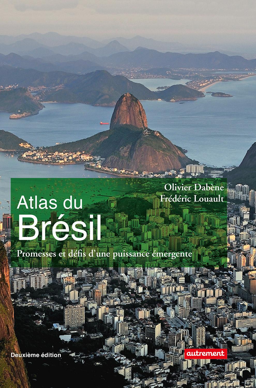 Atlas du Brésil. Promesses et défis d'une puissance émergente
