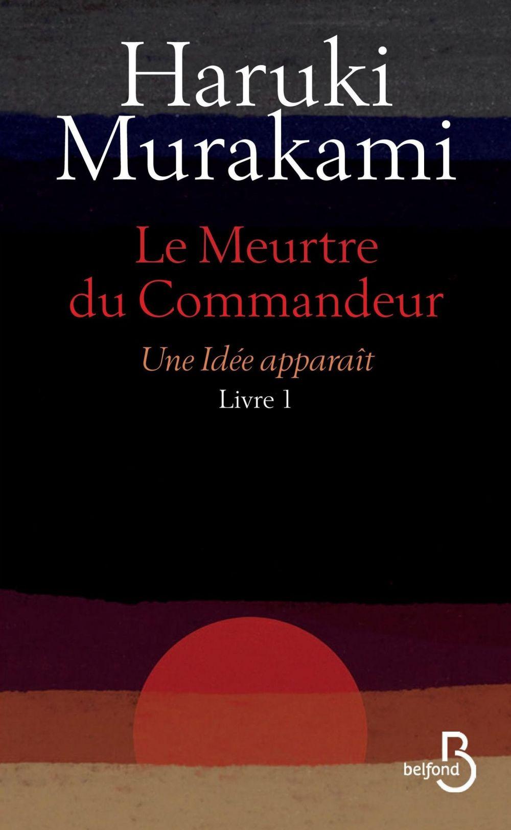 Le Meurtre du Commandeur, livre 1 : Une idée apparaît | MURAKAMI, Haruki. Auteur
