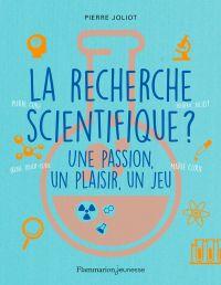 La recherche scientifique ?