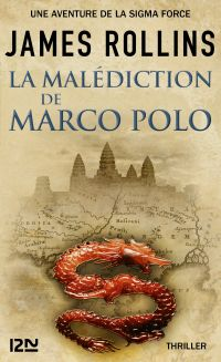 La Malédiction de Marco Polo - Une aventure de la Sigma Force