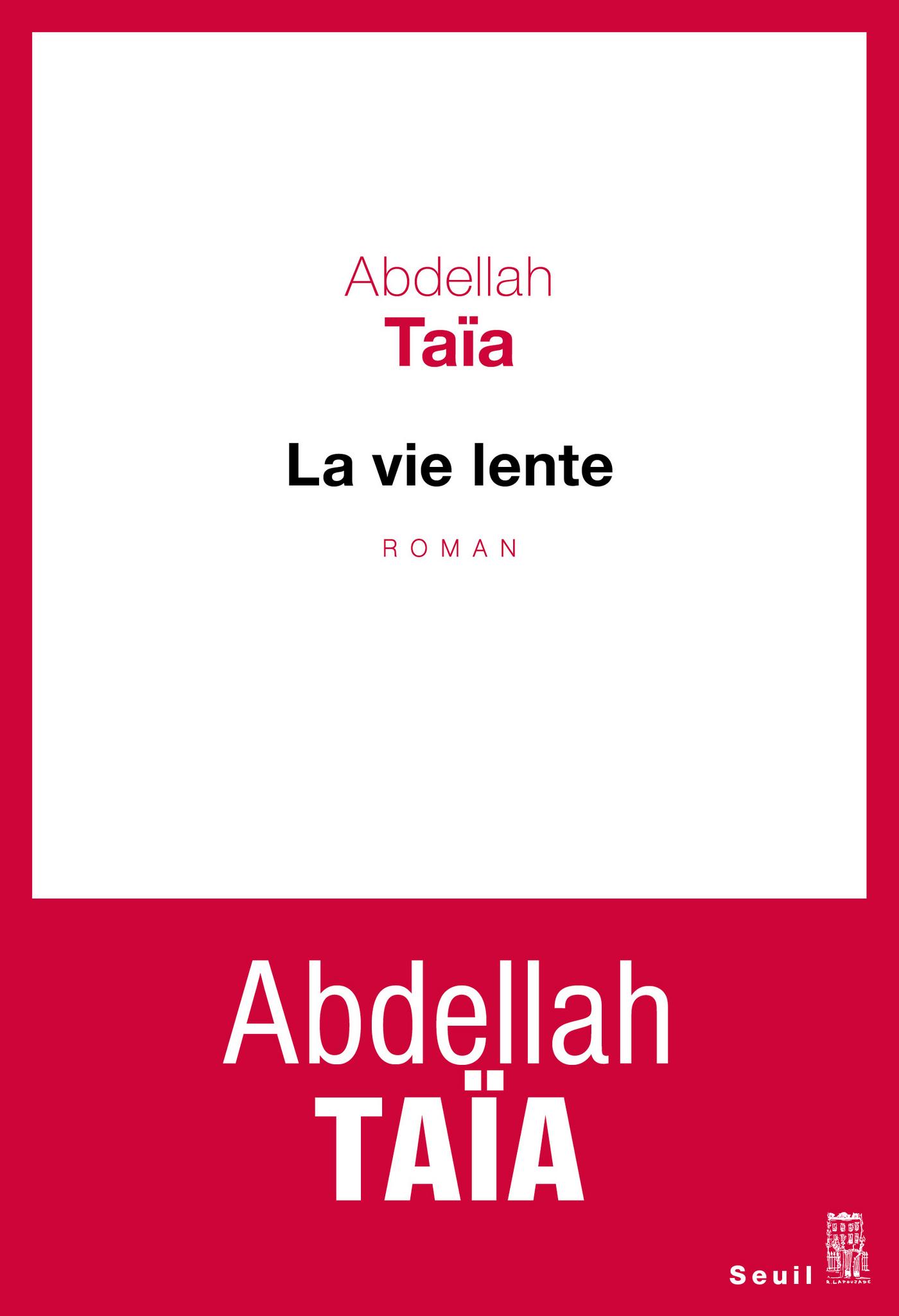 La vie lente | Taïa, Abdellah