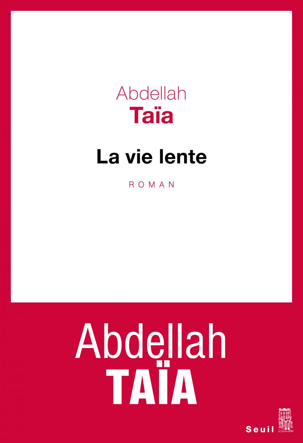 La vie lente | Taïa, Abdellah (1973-....). Auteur