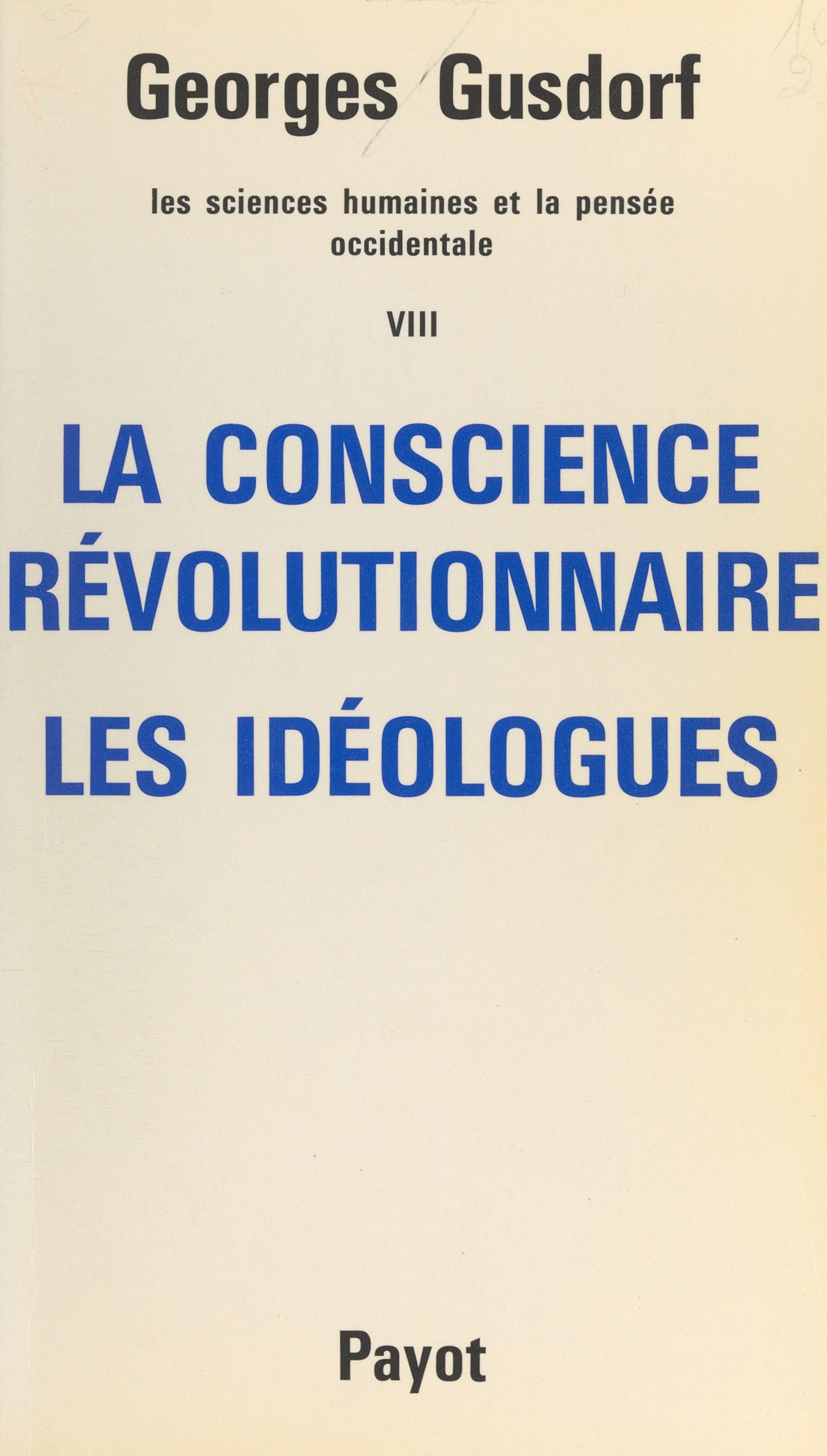 Les sciences humaines et la pensée occidentale (8). La conscience révolutionnaire, les idéologues