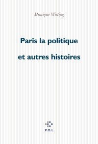 Paris la politique et autres histoires
