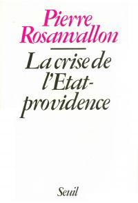 La Crise de l'Etat-providence   Rosanvallon, Pierre. Auteur