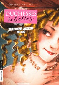 Duchesses rebelles (Tome 1)...