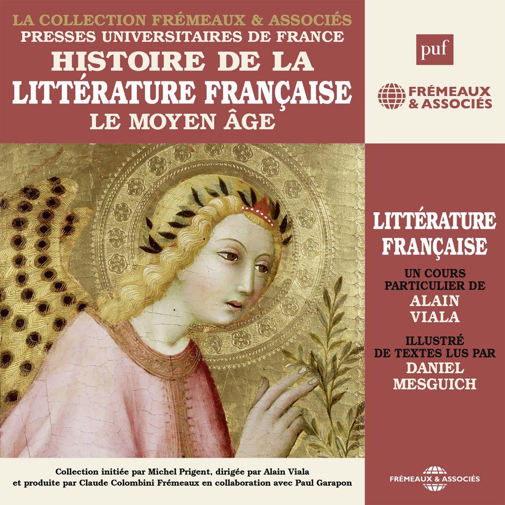 Histoire de la littérature française (Volume 1) - Le Moyen Âge | Viala, Alain. Auteur