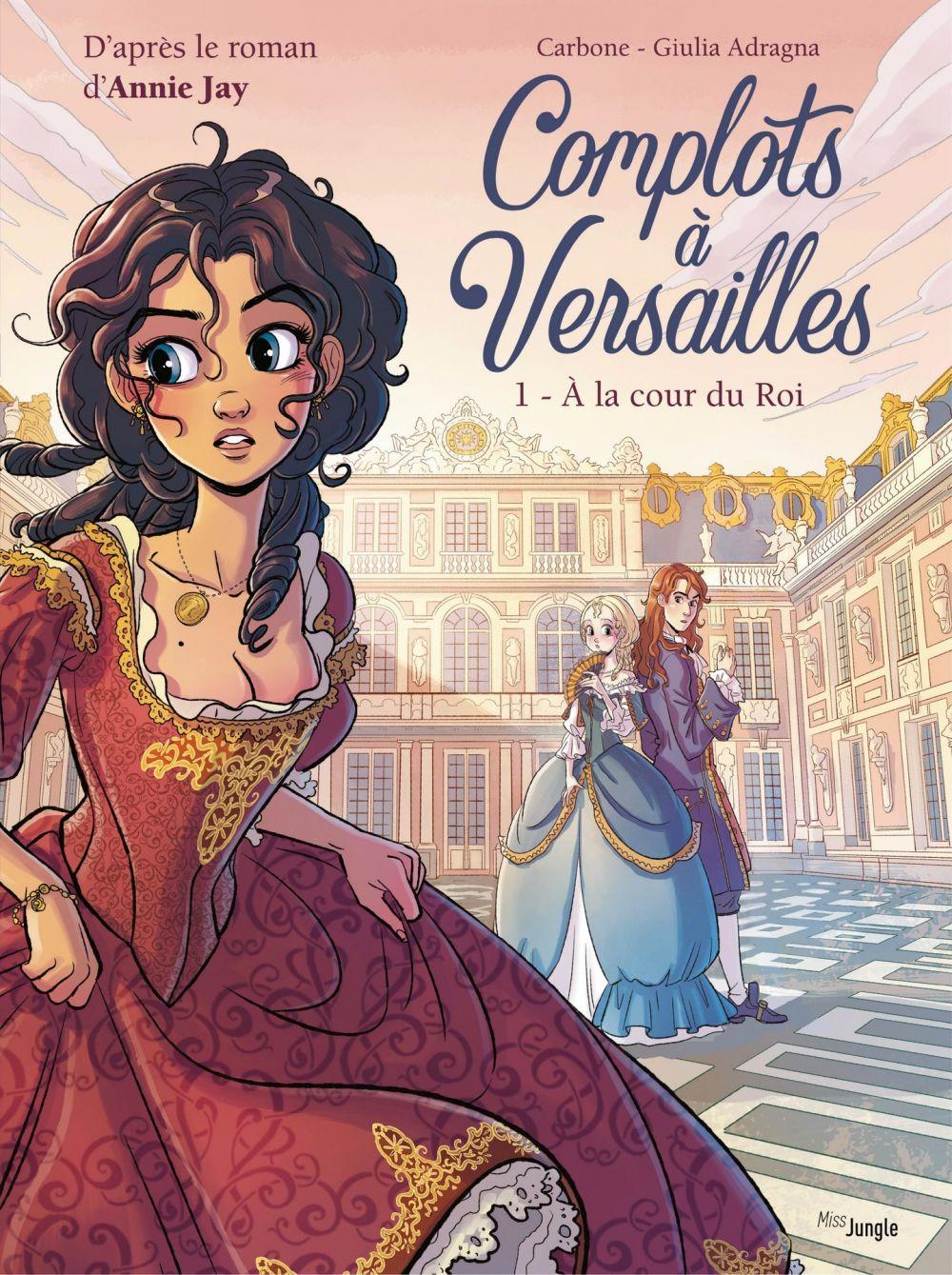 Complots à Versailles - Tome 1   Carbone, . Auteur