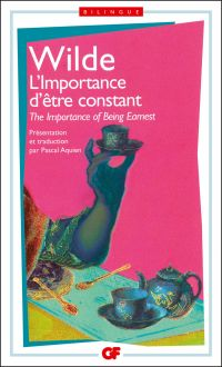 L'importance d'être constant / The Importance of Being Earnest - édition bilingue | Wilde, Oscar (1854-1900). Auteur