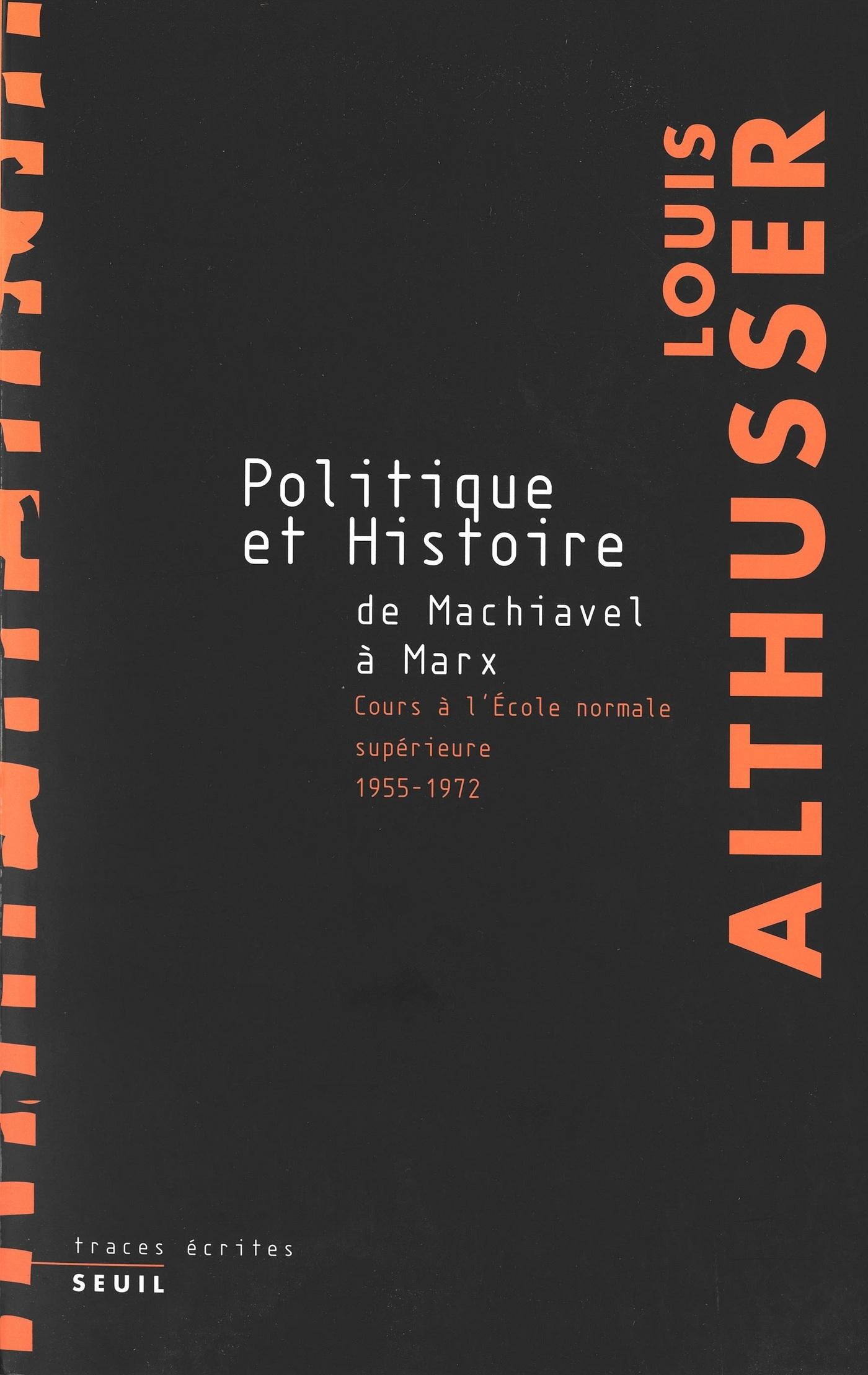 Politique et Histoire, de Machiavel à Marx - Cours à l'Ecole Normale Supérieure de 1955 à 1972