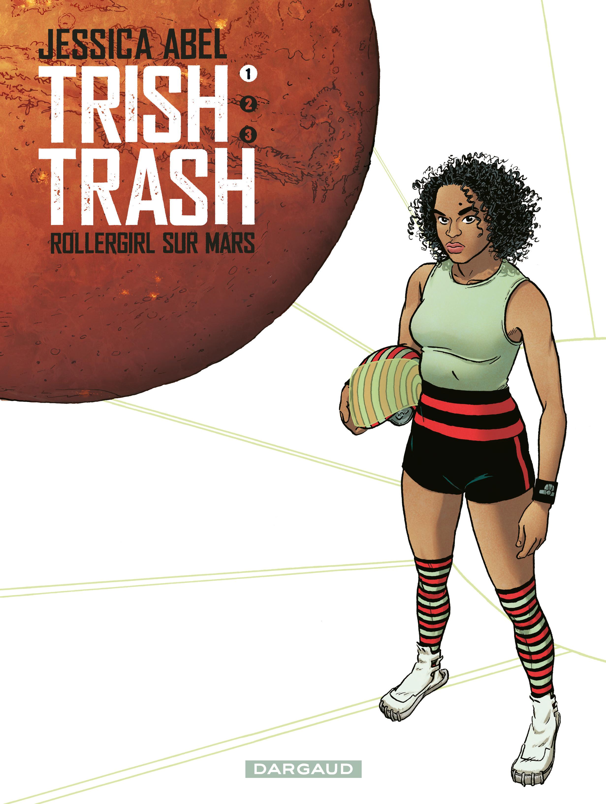 Trish Trash, rollergirl sur Mars - Tome 1
