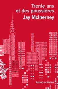 Trente ans et des poussières | McInerney, Jay. Auteur