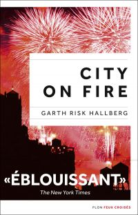City on fire, édition française | Hallberg, Garth Risk. Auteur