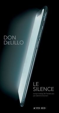 Le Silence | DeLillo, Don. Auteur
