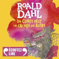 Un conte peut en cacher un autre   Dahl, Roald. Auteur