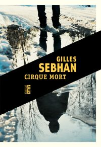 Cirque mort | Sebhan, Gilles (1967-....). Auteur