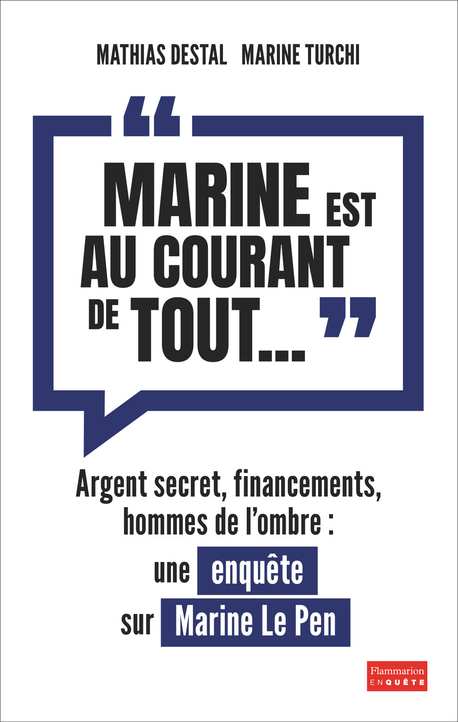 """""""Marine est au courant de tout..."""" : Une enquête sur Marine Le Pen"""