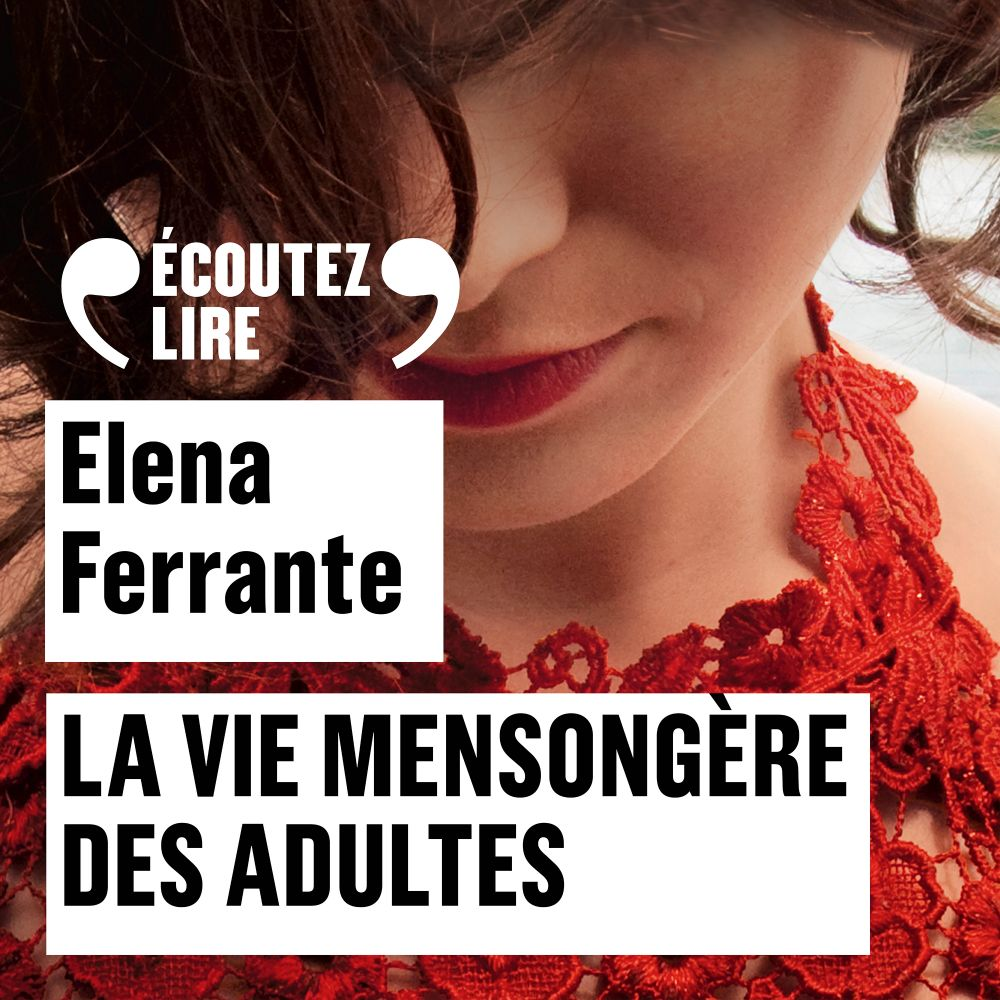 La vie mensongère des adultes | Ferrante, Elena. Auteur