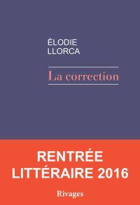 La Correction | Llorca, Elodie. Auteur